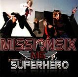 MISSIONSIX - Superhero (M6)