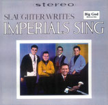 Imperials - Slaughter writes Imperials sing