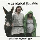 Benjamin Nyffenegger - Ä wunderbari Nachricht