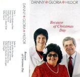 Danny, Gloria & Hildor Janz - Because of Christmas Day