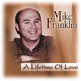 Mike Franklin - A Lifetime of Love