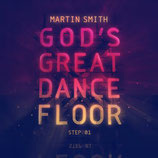 Martin Smith - God's Great Dance Floor Step 01