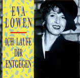Eva Lowen - Ich laufe dir entgegen