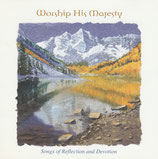 Worship His Majesty - Songs of Reflection and Devotion