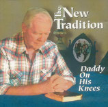 The New Tradition - Daddy On His Knees-