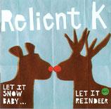 RELIENT K - Let It Snow Baby ... Let It Reindeer