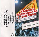 Luis Palau - Christus-Festwochen 85 ; Eine erstklassige Ehe (Kassette)