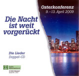 Osterkonferenz 9.-13.4.2009 - Die Nacht ist vorgerückt