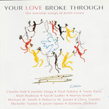 Your Love Broke Through : The Worship Songs of Keith Green