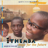 iThemba - Hope for the Future (A Youth for Christ Project) Jugend für Christus Deutschland