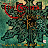 THE CROSSING - The Court Of A King