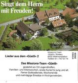 Das Missions-Team Güetli - Singet dem Herrn mit Freuden! (Lieder aus dem Güetli 2)