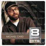 Michael Card - 8 Great Hits