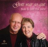 Bob & DeEtta Janz - Gott war so gut