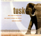 tusk : relax and listen to...
