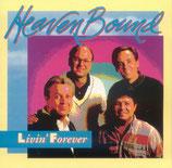 Heaven Bound - Livin' Forever -