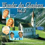 Wunder des Glaubens Vol.2 : Die schönsten Lieder über Glaube, Hoffnung, Berge und Heimat (2-CD)