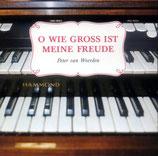 Peter van Woerden - O wie gross ist meine Freude