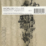 Worlds Collide Global Remixes / Original Versions