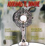Adoramus Te, Domine : Lieder der Anbetung