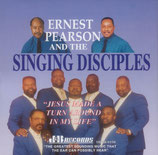 Ernest Pearson & The Singing Disciples - Jesus made a Turn around my Life