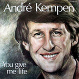 André Kempen - You Give Me Life