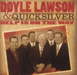 Doyle Lawson & Quicksilver - Help Is On The Way -