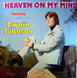 Dwain Johnson - Heaven on my Mind