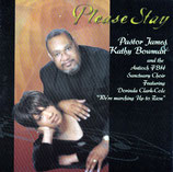 Pastor James & Kathy Bowman and the Antioch FBH Sanctuary Choir - Please Stay