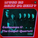 Gospel Quartett & Gastmanns - Muss es denn so sein?