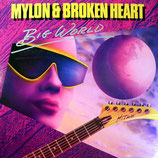 Mylon & Broken Heart - Big World