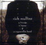 Rich Mullins - A Liturgy A Legacy & A Ragamuffin Band