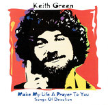 Keith Green - Songs Of Devotion