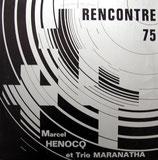 Trio Maranatha / Marcel Henocq & Michele - Rencontre 75
