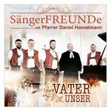 SÄNGERFREUNDE mit Pfarrer Daniel Hanselmann - Vater Unser