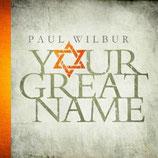 Your Great Name - Paul Wilbur