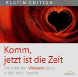 Komm, jetzt ist die Zeit : Die schönsten Vineyard-Songs in deutscher Sprache
