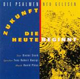 Zukunft die heute beginnt : Die Psalmen neu gelesen (Yves Robert Buergi, Dieter Stork, David Plüss