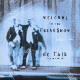 DC Talk - Welcome To The Freak Show