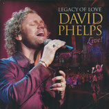 David Phelps - Legacy Of Love