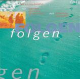 Folgen - Lieder zum Lukas-Evangelium (Jürgen Werth, Manfred Staiger, Andy Adams, Johannes Nitsch, Christoph Zehendner, Beate Ling-Zappel)