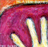 Heaven Bound - Two Hands