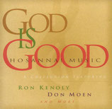 Ron Kenoly, Don Moen and more - God Is Good