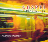 The Gospel Passengers - I'm On My Way Now