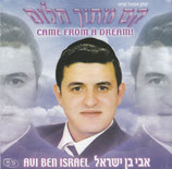 Avi Ben Israel - Came From A Dream!