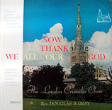 The London Crusader Choir - Now Thank We All Our God