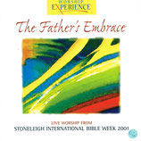 WORSHIP EXPERIENCE : The Father's Embrace - Live Worship from Stoneleigh International Bible Week 2001  (Kingsway Music)