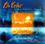 Lilo Keller & Reithalle Band - Sehnsucht nach Dir