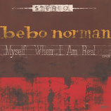 Bebo Norman - Myself When I Am Real