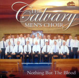 Calvary Men's Choir - Nothing But The Blood